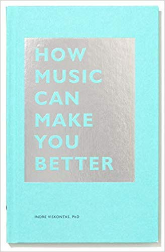 Music makes you better